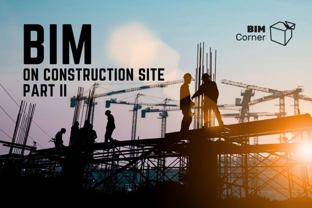 BIM on construction site part 2
