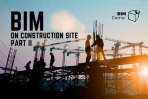 BIM on construction site part 2