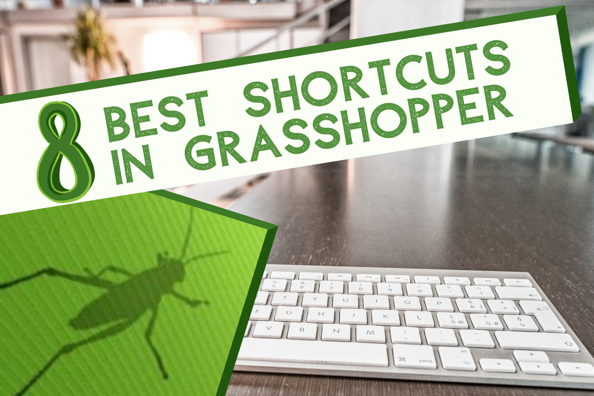 8 GRASSHOPPER shortcuts which you SHOULD know!!