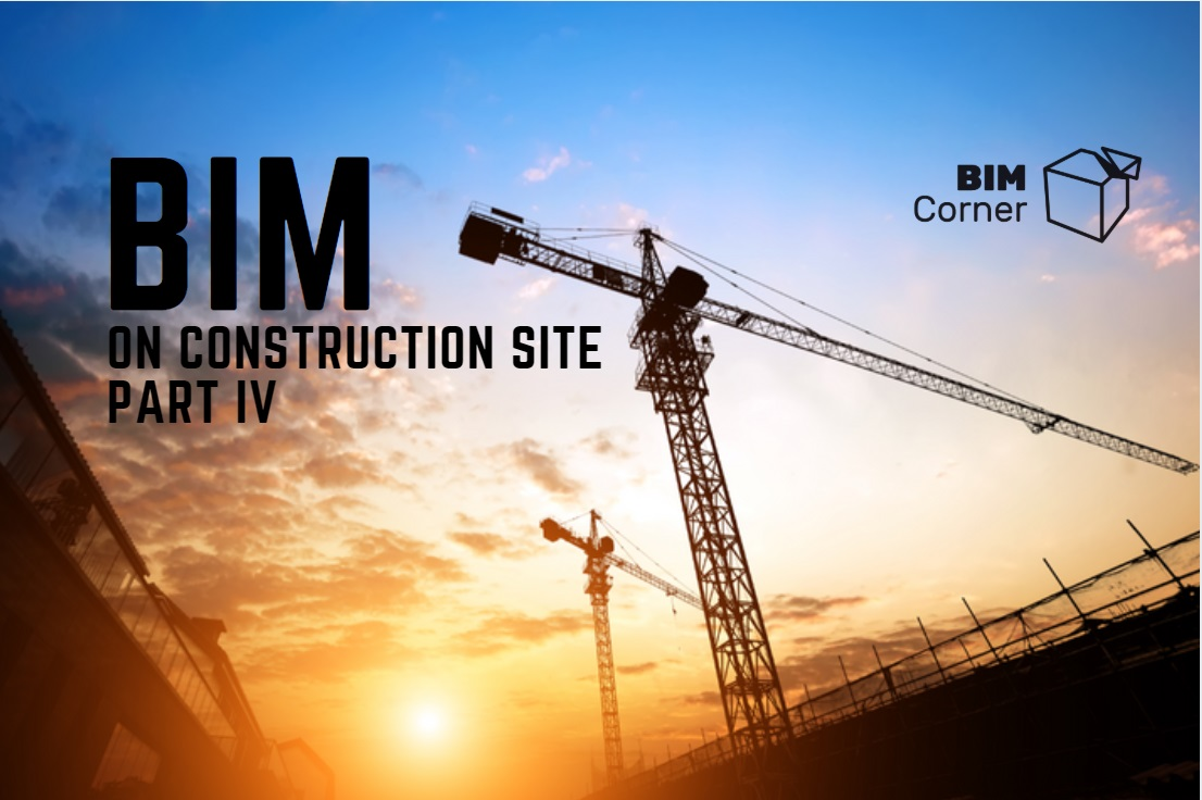BIM IN CONSTRUCTION COMPANY AND ON SITE – PART 4. BIM Contracts and reality