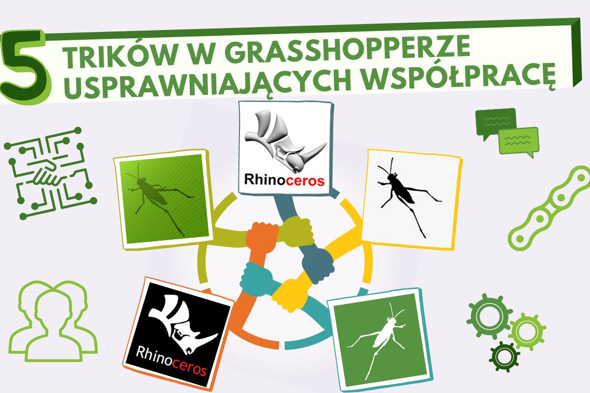 5 trików w Grasshopperze usprawniających współpracę