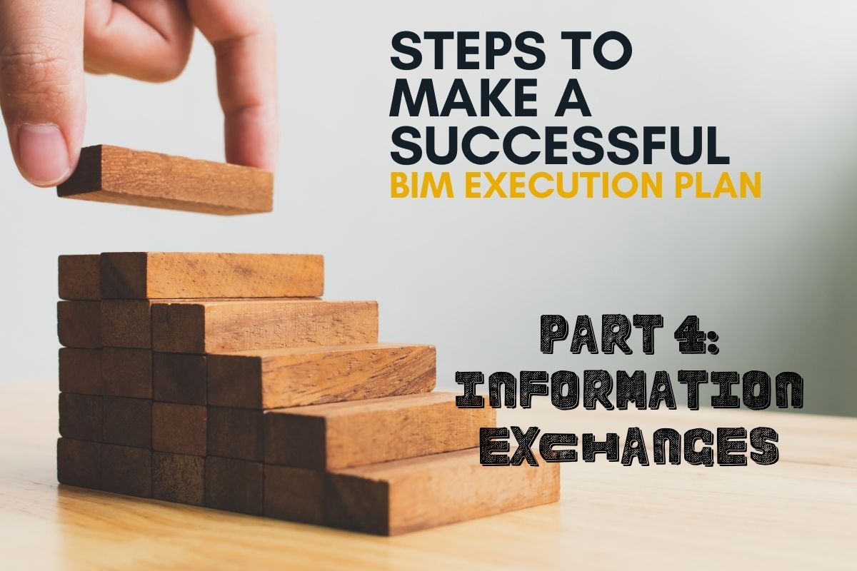 Creating Successful BIM Execution Plan – Part 4: Information Exchanges