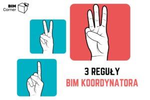 3 reguły BIM Koordynatora