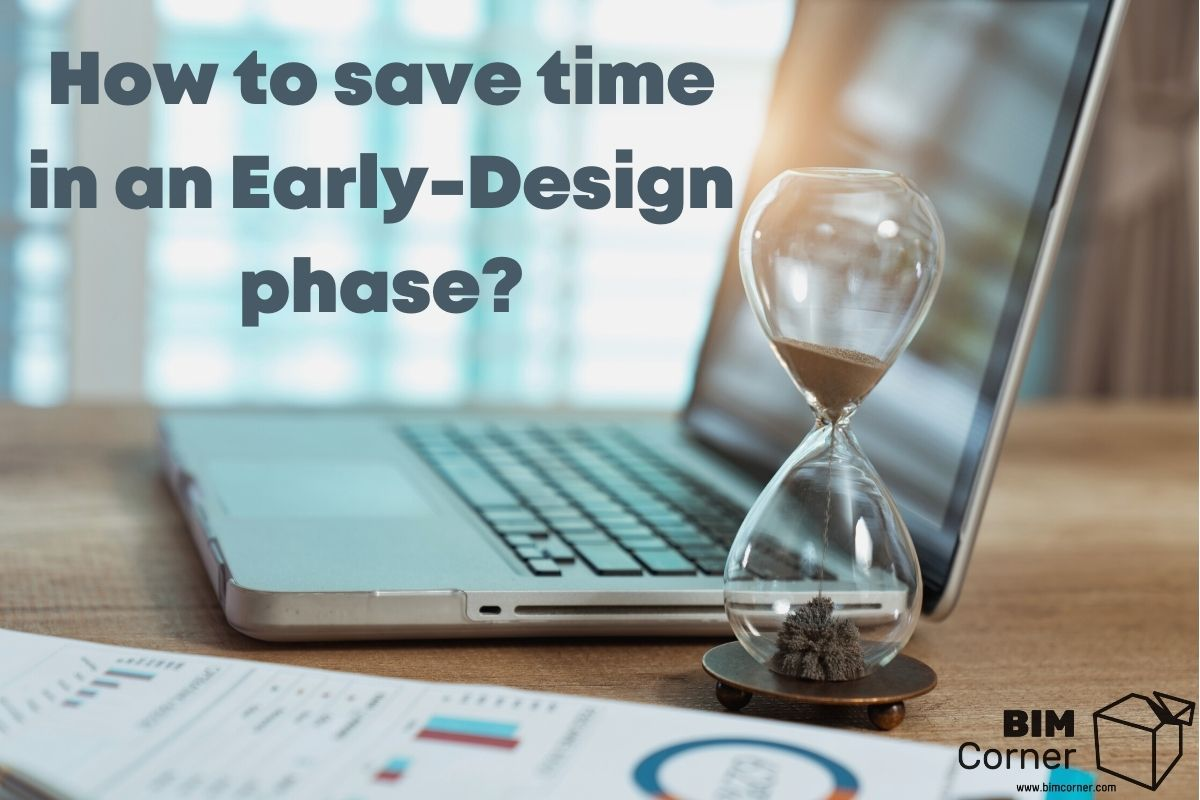 How to save time in an Early-Design phase?