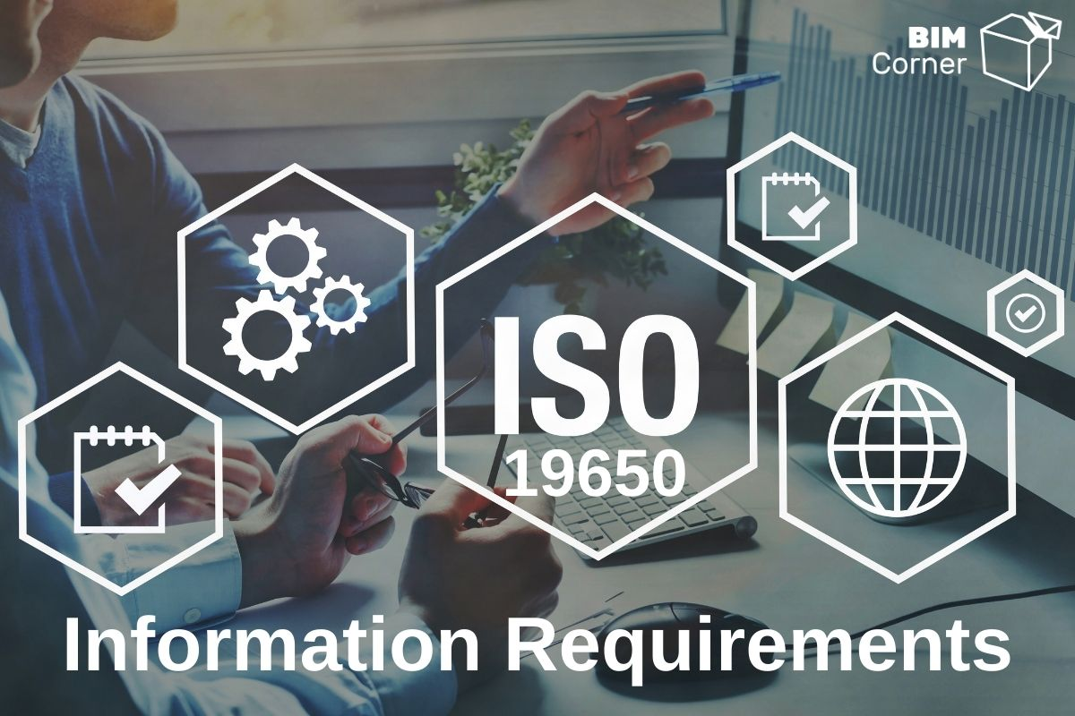 Explaining Information Requirements in ISO 19650