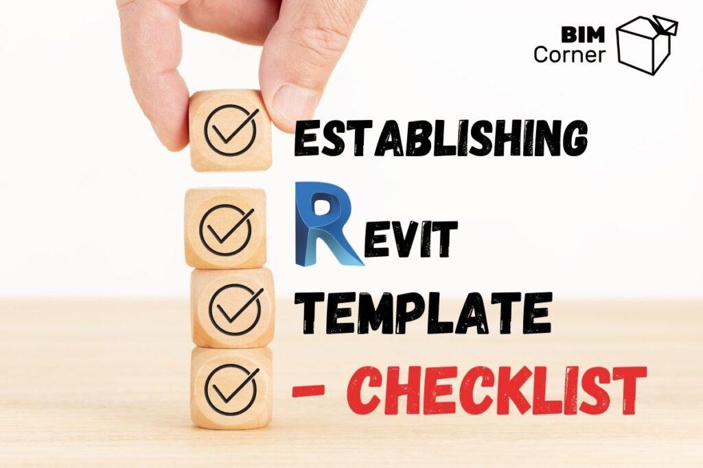 Establishing revit template checklist