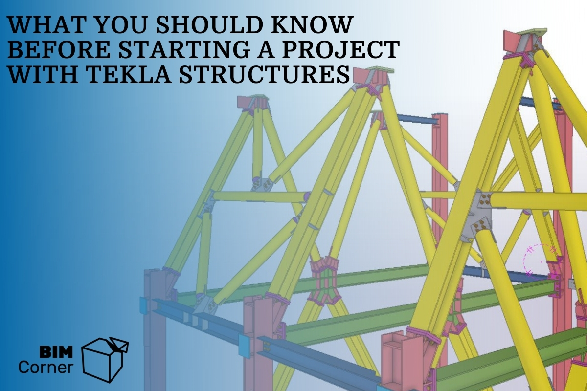 What you should know before starting a project with tekla structures