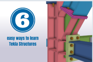 6 easy ways to learn Tekla Structures