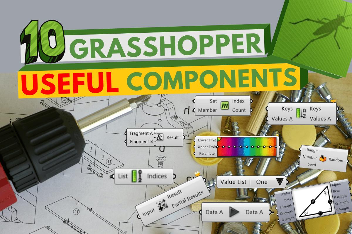 GRASSHOPPER USEFUL COMPONENTS