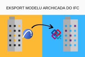 Eksport modelu ArchiCADa do IFC