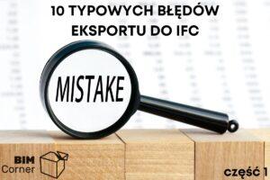 10 bledow eskportu do IFC