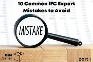 10 common IFC Export Mistakes